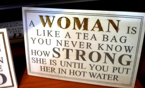 A women is like a teabag