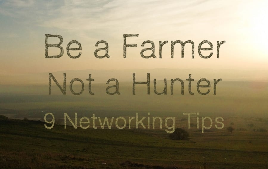 Be a farmer not a hunter