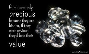 gems are only precious because they are hidden